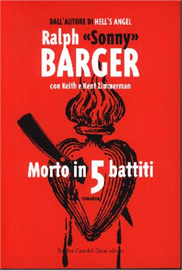 Libri moto, libri biker, libri sonny barger, sonny barger,Morto in 5 battiti