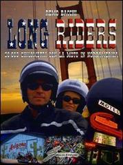Libri moto, libri viaggi moto, libri Coast to Coast America, Coast to Coast usa,Long Riders. 30.000Km con la moto in Nord America