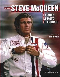 Libri Moto, libri Steve McQueen, Steve McQueen Le auto le moto e le corse, Matt Stone