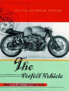 libri moto, libri viaggi moto, Il veicolo perfetto