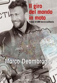 libri viaggi in moto, libri moto, giro del mondo moto, libri deambrogio,Il giro del mondo in moto