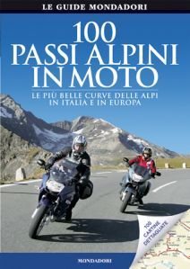 Guide turistiche moto, itinerari moto, libri moto, itinerari alpi moto,100 passi alpini in moto,