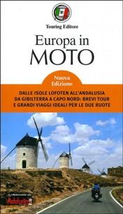 Guida turistica moto, itinerari moto, libro moto, europa moto,