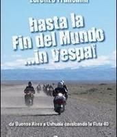 LIBRI : Hasta la Fin Del Mundo … in Vespa!