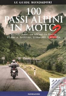 100 passi alpini in moto , libri moto, passi alpini moto, libri sulle moto, itinerari moto, guide turistiche moto,