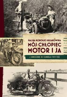 The Boy, The Bike and I ,Halina Korolec-Bujakowska, grandi viaggiatori , pionieri viaggi moto, viaggi moto, Halina Bujakowska,