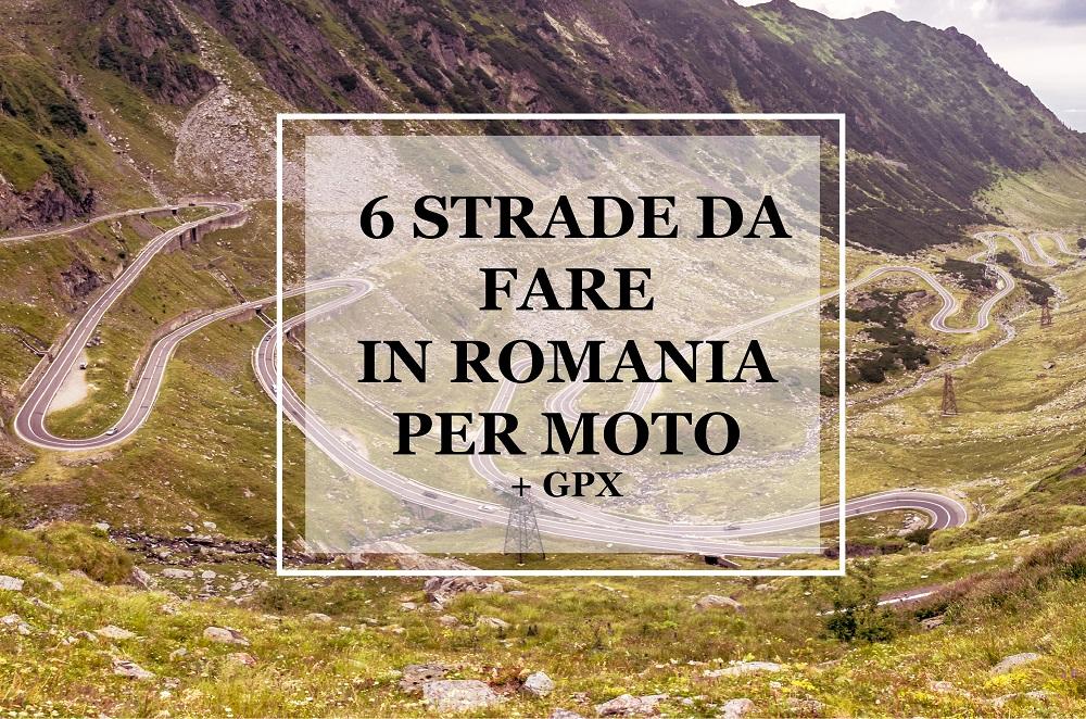 6 STRADE DA FARE IN ROMANIA PER MOTOCICLISTI + GPX