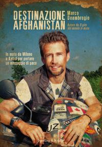 Libri viaggi moto, libri moto, libri deambrogio, Destinazione Afganistan