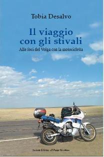 Libri viaggi moto, libri moto, Tobia Desalvo, Il viaggio con gli stivali
