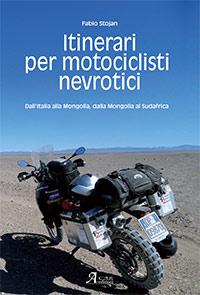 libri viaggi moto, libri moto,Itinerari per motociclisti nevrotici, libri viaggi