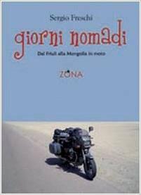 Sergio freschi, libri moto, libri viaggi in moto, libri sulle moto, viaggi moto mongolia, moto in mongolia,