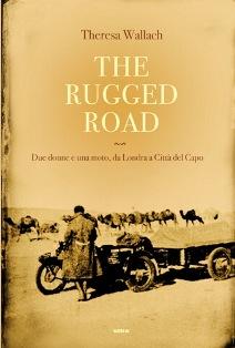 Theresa Wallach, Florence Blenk, The Venture, The Rugged Road, libri moto , libri viaggi in moto, libri africa in moto, libri sulle moto,