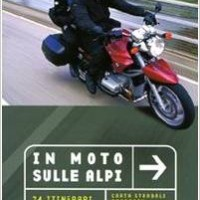 LIBRI: In moto sulle Alpi 24 itinerari completi