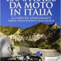 LIBRI: 100 strade da moto in Italia