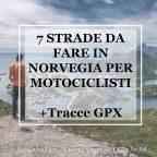 7 STRADE DA FARE IN NORVEGIA PER MOTOCICLISTI + GPX